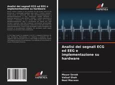 Analisi dei segnali ECG ed EEG e implementazione su hardware的封面
