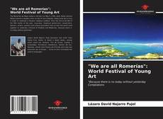 """Bookcover of """"We are all Romerías"""":World Festival of Young Art"""