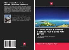 """Borítókép a  """"Somos todos Romerías"""":Festival Mundial de Arte Jovem - hoz"""