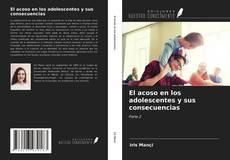 Bookcover of El acoso en los adolescentes y sus consecuencias
