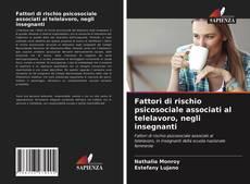 Bookcover of Fattori di rischio psicosociale associati al telelavoro, negli insegnanti