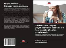 Copertina di Facteurs de risques psychosociaux associés au télétravail, chez les enseignants