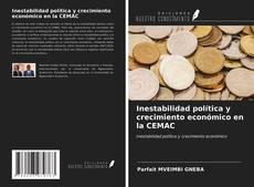 Bookcover of Inestabilidad política y crecimiento económico en la CEMAC