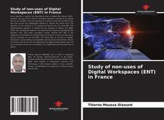 Bookcover of Study of non-uses of Digital Workspaces (ENT) in France