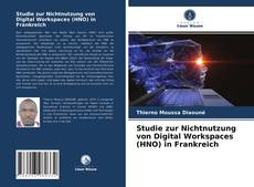 Portada del libro de Studie zur Nichtnutzung von Digital Workspaces (HNO) in Frankreich