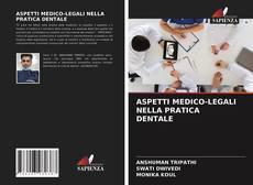 ASPETTI MEDICO-LEGALI NELLA PRATICA DENTALE的封面