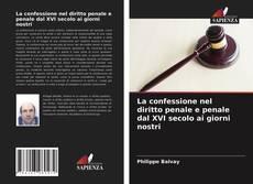 Обложка La confessione nel diritto penale e penale dal XVI secolo ai giorni nostri