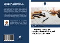 Portada del libro de Zollwirtschaftliche Regime im Hinblick auf die Gesetzgebung