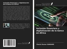 Buchcover von Inclusión financiera y digitalización de la banca en África