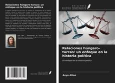 Portada del libro de Relaciones húngaro-turcas: un enfoque en la historia política