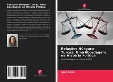 Relações Húngaro-Turcas: Uma Abordagem na História Política kitap kapağı