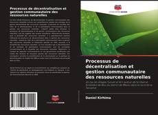 Borítókép a  Processus de décentralisation et gestion communautaire des ressources naturelles - hoz