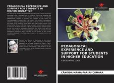 Bookcover of PEDAGOGICAL EXPERIENCE AND SUPPORT FOR STUDENTS IN HIGHER EDUCATION