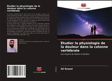 Portada del libro de Étudier la physiologie de la douleur dans la colonne vertébrale