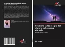 Borítókép a  Studiare la fisiologia del dolore nella spina dorsale - hoz