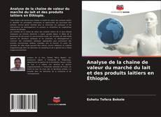 Portada del libro de Analyse de la chaîne de valeur du marché du lait et des produits laitiers en Éthiopie.