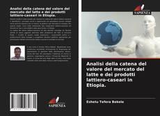 Borítókép a  Analisi della catena del valore del mercato del latte e dei prodotti lattiero-caseari in Etiopia. - hoz