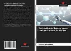 Bookcover of Evaluation of heavy metal concentrations in mullet