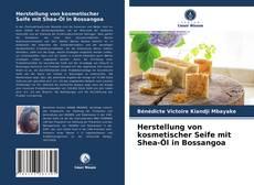 Bookcover of Herstellung von kosmetischer Seife mit Shea-Öl in Bossangoa
