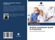 Bookcover of Ärztlich assistierter Suizid in Frankreich