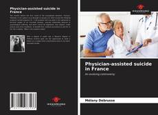 Couverture de Physician-assisted suicide in France