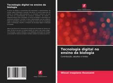 Tecnologia digital no ensino da biologia kitap kapağı