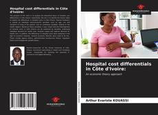 Bookcover of Hospital cost differentials in Côte d'Ivoire: