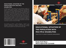 Bookcover of EDUCATIONAL SITUATION OF THE POPULATION WITH MULTIPLE DISABILITIES