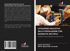 SITUAZIONE EDUCATIVA DELLA POPOLAZIONE CON DISABILITÀ MULTIPLE kitap kapağı