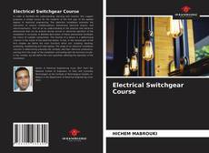 Bookcover of Electrical Switchgear Course