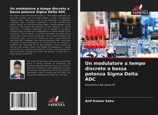 Bookcover of Un modulatore a tempo discreto a bassa potenza Sigma Delta ADC