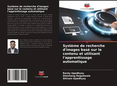 Portada del libro de Système de recherche d'images basé sur le contenu et utilisant l'apprentissage automatique