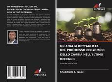 Buchcover von UN'ANALISI DETTAGLIATA DEL PROGRESSO ECONOMICO DELLO ZAMBIA NELL'ULTIMO DECENNIO