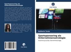 Borítókép a  Sportsponsoring als Unternehmensstrategie - hoz
