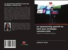 Bookcover of Le sponsoring sportif en tant que stratégie commerciale