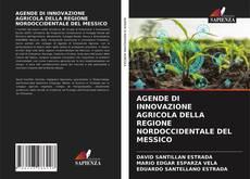 Bookcover of AGENDE DI INNOVAZIONE AGRICOLA DELLA REGIONE NORDOCCIDENTALE DEL MESSICO