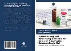 Couverture de Formulierung und Bewertung eines In-situ-Gels von Rizatriptan Benzoat durch QbD