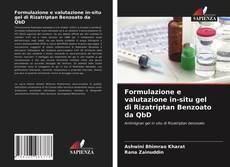 Couverture de Formulazione e valutazione in-situ gel di Rizatriptan Benzoato da QbD