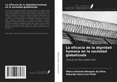 Capa do livro de La eficacia de la dignidad humana en la sociedad globalizada