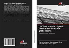 L'efficacia della dignità umana nella società globalizzata kitap kapağı