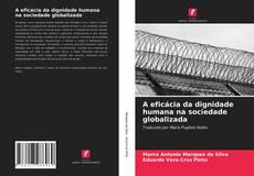 Copertina di A eficácia da dignidade humana na sociedade globalizada