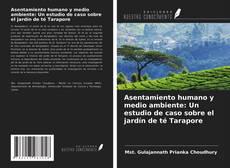 Capa do livro de Asentamiento humano y medio ambiente: Un estudio de caso sobre el jardín de té Tarapore