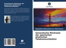 Buchcover von Semantische Merkmale der spanischen phatischen Telekommunikation