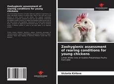 Bookcover of Zoohygienic assessment of rearing conditions for young chickens