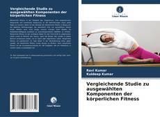 Copertina di Vergleichende Studie zu ausgewählten Komponenten der körperlichen Fitness