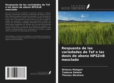 Portada del libro de Respuesta de las variedades de Tef a las dosis de abono NPSZnB mezclado
