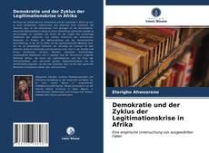 Copertina di Demokratie und der Zyklus der Legitimationskrise in Afrika