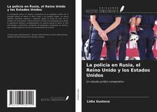Portada del libro de La policía en Rusia, el Reino Unido y los Estados Unidos