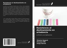 Portada del libro de Resistencia al deslizamiento en ortodoncia