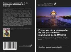 Preservación y desarrollo de los patrimonios mundiales de la UNESCO的封面
